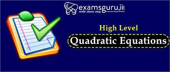 high level quadratic equation questions