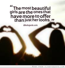 Beautiful Personality Quotes Best of The Most Beautiful Girls Are The Ones That Have More To Offer Than