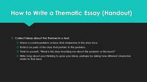 the literary essay argument ppt  4 how to write a thematic essay