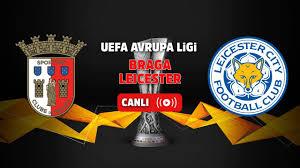 Canlı İzle Braga Leicester City Bein Sports Max 1 canlı maç izle - Tv100  Spor