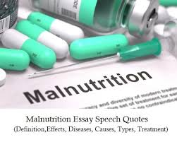 malnutrition essay speech quotes definition effects diseases  malnutrition essay speech quotes definition effects diseases causes types treatment