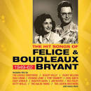 The Hit Songs of Felice & Boudleaux Bryant: 1949-1962