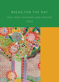 Bread For The Day 2019 Daily Bible Readings And Prayers