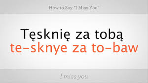 How To Say I Miss You In Polish Polish Lessons