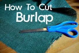 Burlap Crafts Tutorial How To Cut Burlap In A Straight Line Clumsy Crafter