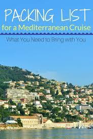 best mediterranean cruise the best packing list for a mediterranean cruise disney