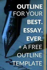 the best essay outline sample ideas essay  outline to write the best essay ever