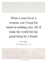 When A Man Loves A Woman Quotes Sayings When A Man Loves A Woman Amazing How A Man Should Love A Woman Quotes