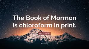 "Book Of Mormon Quotes Adorable Mark Twain Quote ""The Book Of Mormon Is Chloroform In Print"" 48"