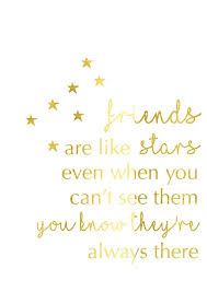Friends Quote Print Friends Are Like Stars Gold Foil Poster