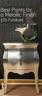 best paint for wood furnitureBest Paints for a Metallic Finish  Painted Furniture Ideas