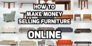 Make Money Selling Furniture line Generate line Wealth