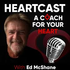 Heartcast: A Coach For Your Heart With Ed McShane