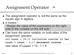 chapter java an introduction to computer science programming  chapter 2java an introduction to computer science programming walter savitch 14 assignment operator
