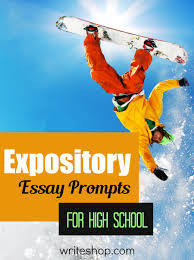 expository essay prompts for high school essay prompts expository essay prompts for high school