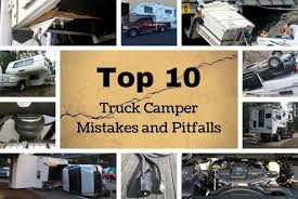 Top 10 Truck Camper Mistakes and Pitfalls | Truck Camper Adventure