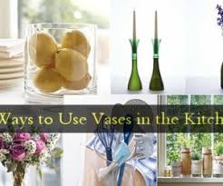 6 Ways to Use Vases in the Kitchen