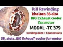 full rewinding khaitan 36 slots big exhaust cooler fan motor modal tc 379 in hindi
