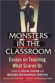 com monsters in the classroom essays on teaching what  com monsters in the classroom essays on teaching what scares us 9781476663272 adam golub heather richardson hayton foreword by w scott poole