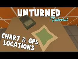 Unturned Where To Find The Gps Chart All Maps Youtube