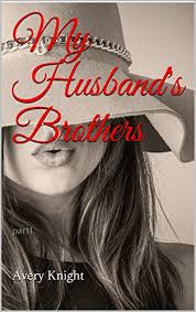 My Husband's Brothers: part1 eBook: Knight, Avery : Amazon.in: Kindle Store