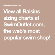 Swimoutlet Size Chart View All Raisins Sizing Charts At Swimoutlet Com The Webs