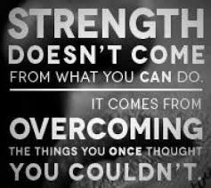 Strength Comes From Overcoming Challenges Ben Francia Impressive Challenges Quots