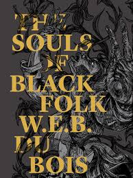 vann newkirk the souls of black folk introduction com the souls of black folk w e b du bois