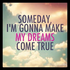 My Dream Comes True Quotes Best Of Making Dreams Come True Quote Quote Number 24 Picture Quotes