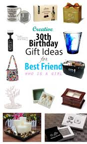 creative 30th birthday gift ideas for best friend edition
