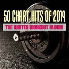 50 Chart Hits Of 2019 The Winter Workout Album By Various