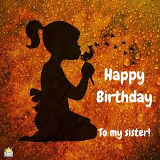 Image result for happy birthday my sister