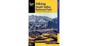 Hiking Death Valley National Park: A Guide to the Park's Greatest Hiking  Adventures by Bill Cunningham
