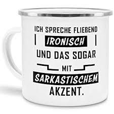 Tassendruck Emaille Tasse Mit Spruch Ich Spreche Fließend Ironisch