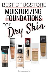 the 10 best foundations for dry skin in 2019 stay hydrated all day liana desu