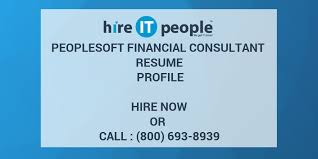 People Soft Consultant Resume Custom PeopleSoft Financial Consultant Resume Profile Hire IT People We