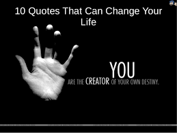 Quotes Change Your Life Impressive 48 Quotes That Can Change Your Life