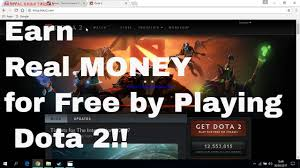 how to make real money playing dota 2 youtube