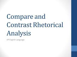 compare and contrast rhetorical analysis ppt video online compare and contrast rhetorical analysis