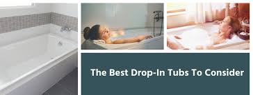 9 of the best drop in tubs to consider