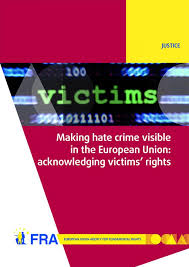 Making <b>hate</b> crime visible in the European Union: acknowledging ...