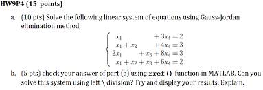 hw9p4 15 points 10 pts solve the following linear system of equations