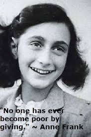 No one has ever become poor by giving Anne Frank quote. Click to enlarge - No-one-has-ever-become-poor-by-giving-Anne-Frank-quote