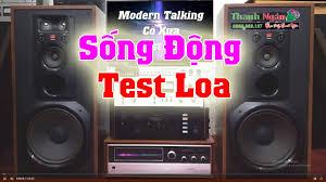 Modern Talking Cổ Xưa Test Loa Đầy Cảm Hứng, DÀN LOA MỸ CHẤT LƯỢNG Cho Âm  Thanh Sống Động Trung Thực - YouTube