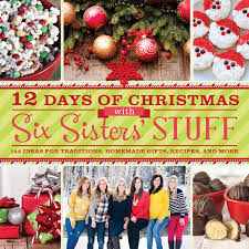 Six Sisters Cookies 12 Days Of Christmas With Six Sisters Stuff Recipes Traditions