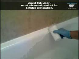 liquid tub liners most advanced and convinient way for bathtub restoration you