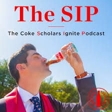 The SIP: The Coke Scholars Ignite Podcast