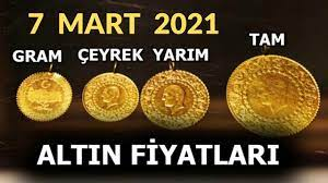 7 MART 2021 ALTIN FİYATLARI, ÇEYREK ALTIN, YARIM ALTIN, TAM ALTIN, GRAM  ALTIN FİYATI, GOLD PRİCE - YouTube