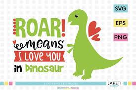 Free download dinosaur svg icons for logos, websites and mobile apps, useable in sketch or adobe illustrator. Dinosaur Valentine Svg Roar Means I Love You In Dinosaur 421938 Sublimation Design Bundles