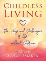 <b>Childless Living</b> by <b>Lisette Schuitemaker</b> - Book - Read Online